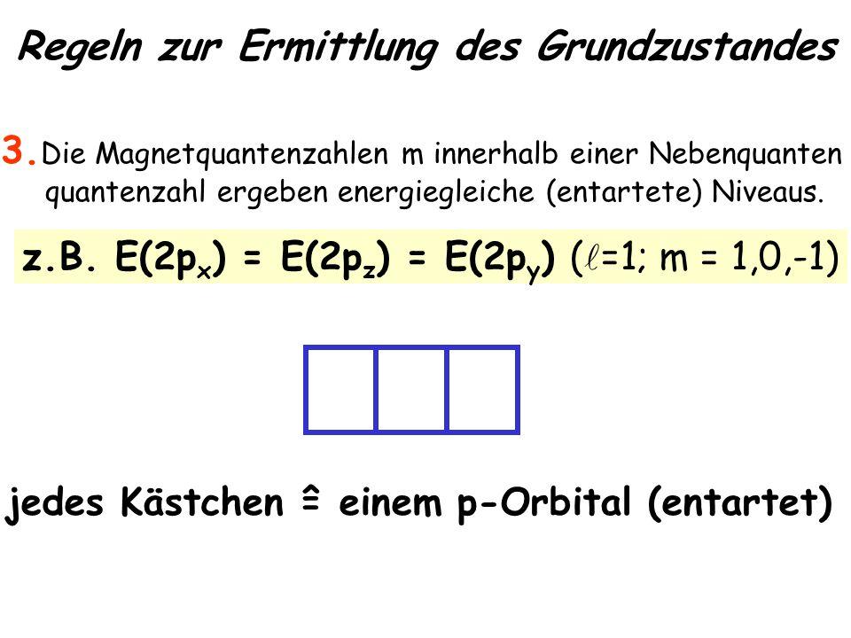Regeln zur Ermittlung des Grundzustandes 3.