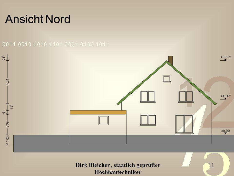 Dirk Bleicher, staatlich geprüfter Hochbautechniker 11 Ansicht Nord