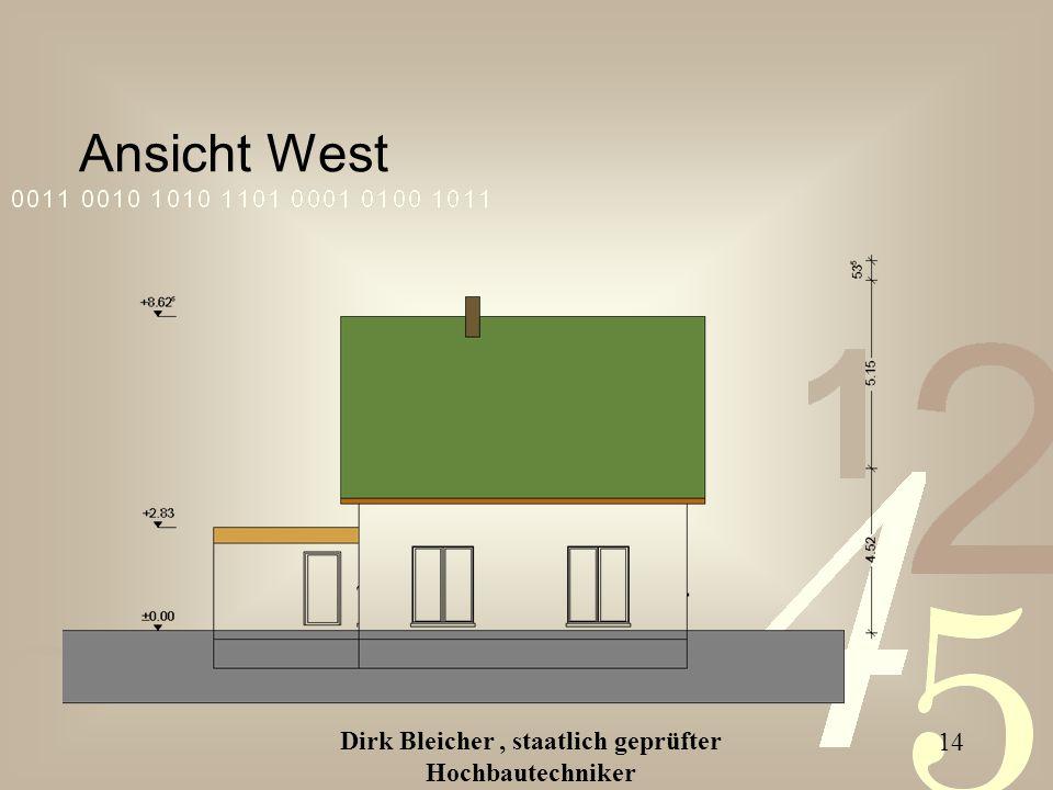 Dirk Bleicher, staatlich geprüfter Hochbautechniker 14 Ansicht West