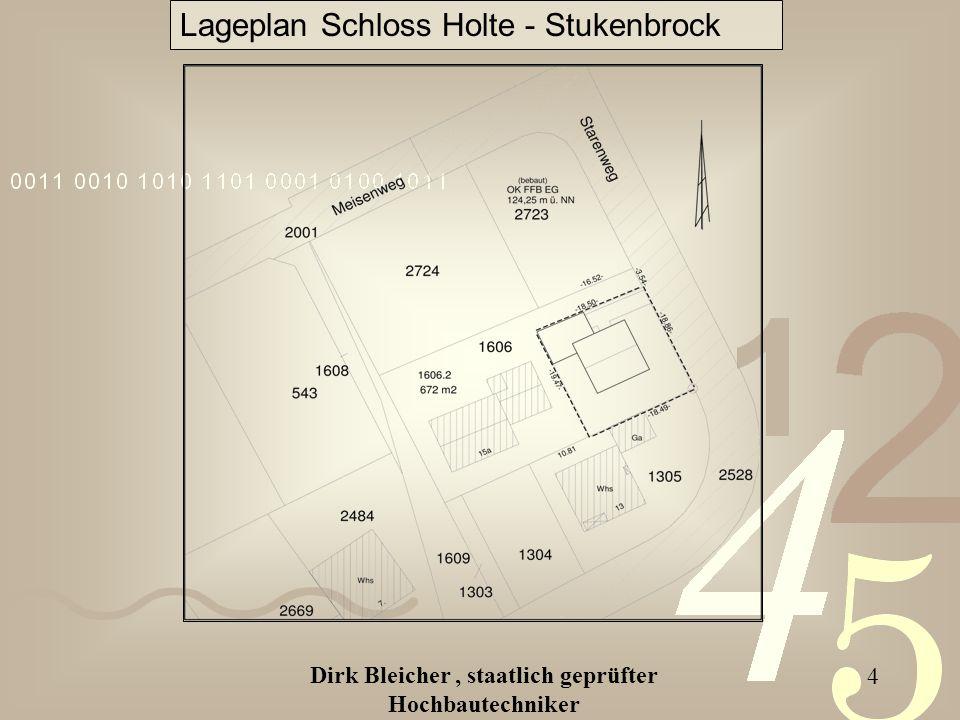 Dirk Bleicher, staatlich geprüfter Hochbautechniker 4 Lageplan Schloss Holte - Stukenbrock