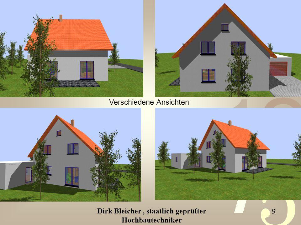 Dirk Bleicher, staatlich geprüfter Hochbautechniker 9 Verschiedene Ansichten