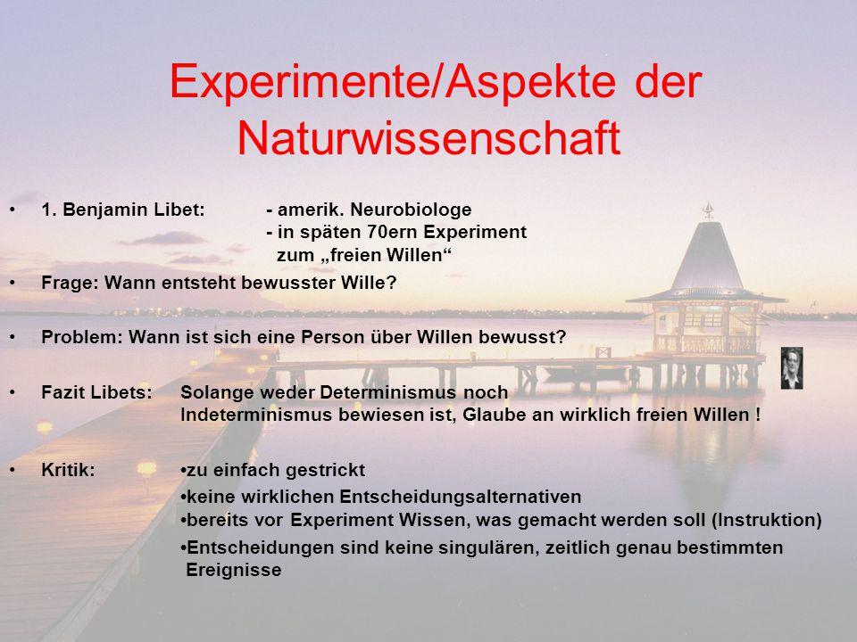 """Experimente/Aspekte der Naturwissenschaft 1. Benjamin Libet:- amerik. Neurobiologe - in späten 70ern Experiment zum """"freien Willen"""" Frage: Wann entste"""