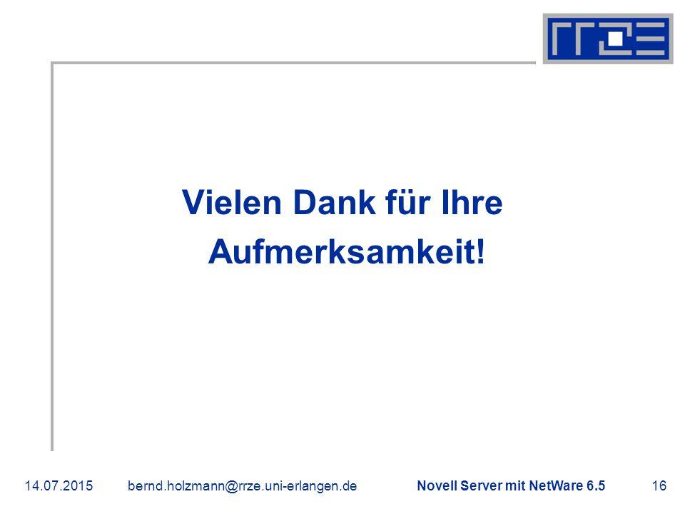 Novell Server mit NetWare 6.514.07.2015bernd.holzmann@rrze.uni-erlangen.de16 Vielen Dank für Ihre Aufmerksamkeit! Danke!