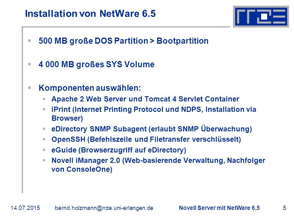 Novell Server mit NetWare 6.514.07.2015bernd.holzmann@rrze.uni-erlangen.de16 Vielen Dank für Ihre Aufmerksamkeit.