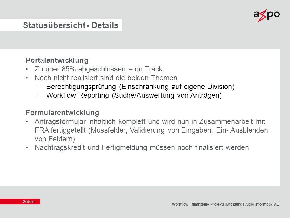 Seite 5 Statusübersicht - Details Portalentwicklung Zu über 85% abgeschlossen = on Track Noch nicht realisiert sind die beiden Themen  Berechtigungsp