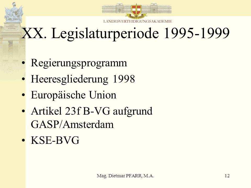 Mag. Dietmar PFARR, M.A.11 Artikel 23f B-VG 1995 (1)Österreich wirkt an der Gemeinsamen Außen- und Sicherheitspolitik der Europäischen Union auf Grund