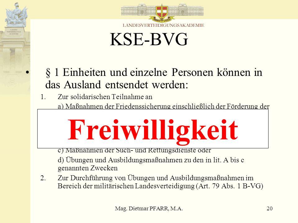 Mag. Dietmar PFARR, M.A.19 Artikel 23f B-VG (1)Österreich wirkt an der Gemeinsamen Außen- und Sicherheitspolitik der Europäischen Union aufgrund des T