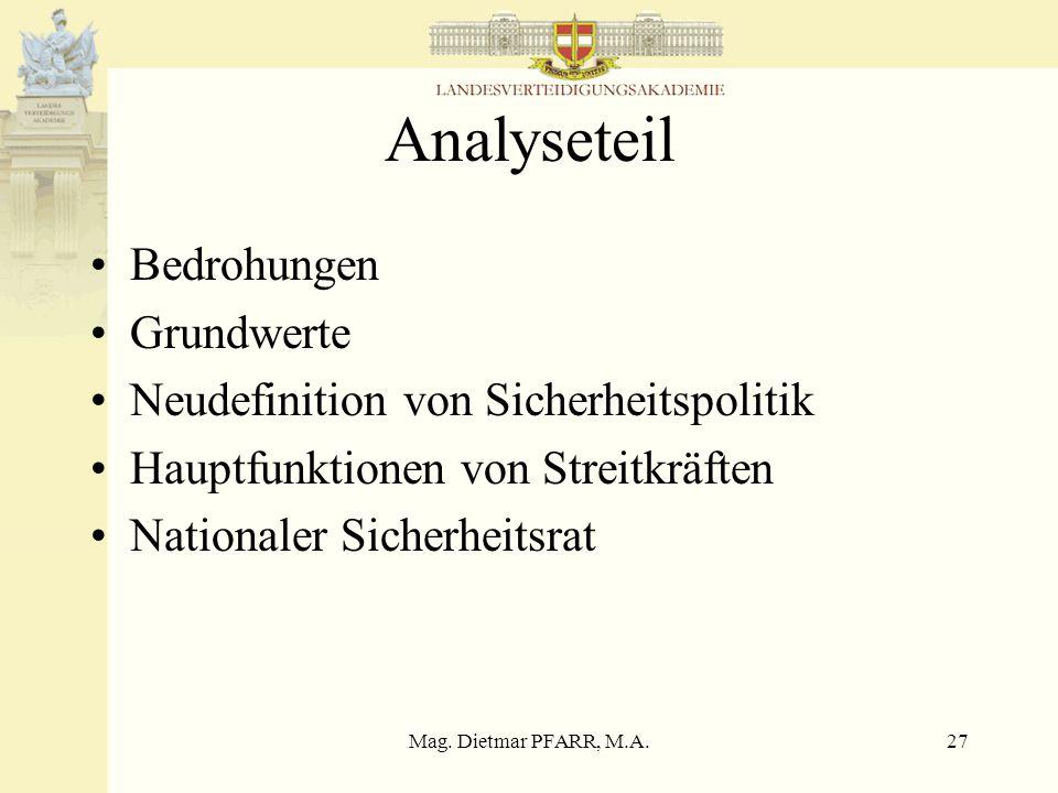 Mag. Dietmar PFARR, M.A.26 Doktrin - Prinzipien Prinzip der umfassenden Sicherheit, die sowohl den militärischen als auch den nichtmilitärischen Aspek