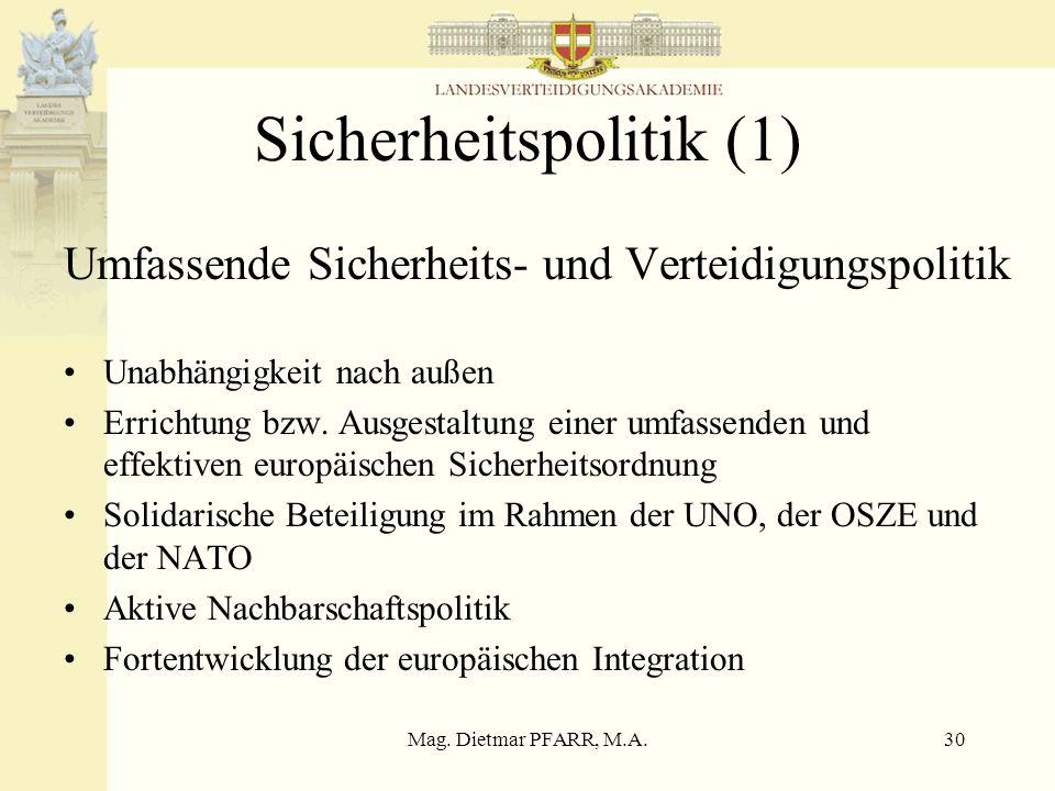 Mag. Dietmar PFARR, M.A.29 Grundwerte LV-Plan Unabhängigkeit nach außen und territoriale Integrität Autonomie im Inneren Erhaltung der pluralistisch-