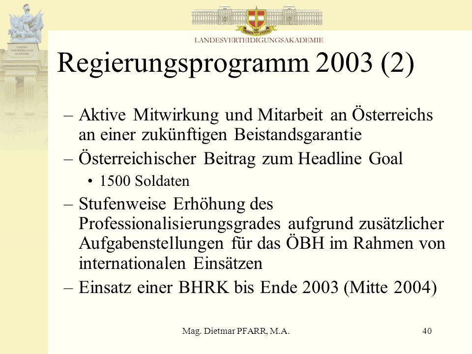 """Mag. Dietmar PFARR, M.A.39 Regierungsprogramm 2003 (1) Kapitel """"EU"""" und """"äußere Sicherheit und LV"""" Kein einziger Verweis auf Neutralität Keine Verfass"""