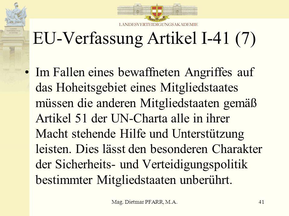 Mag. Dietmar PFARR, M.A.40 Regierungsprogramm 2003 (2) –Aktive Mitwirkung und Mitarbeit an Österreichs an einer zukünftigen Beistandsgarantie –Österre