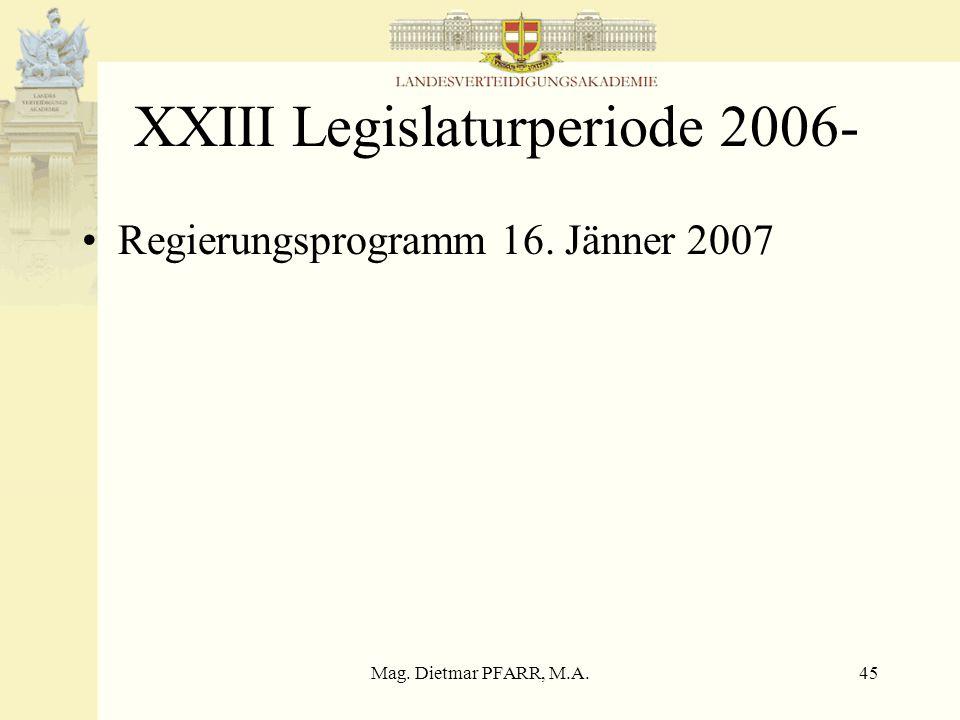 Mag. Dietmar PFARR, M.A.44 BHRK ÖBH 2010 (3) Wehrpflicht 6 Monate ab Ende AssE –Alle Maßnahmen sind so zu treffen, dass Umstieg auf ein Freiwilligenhe