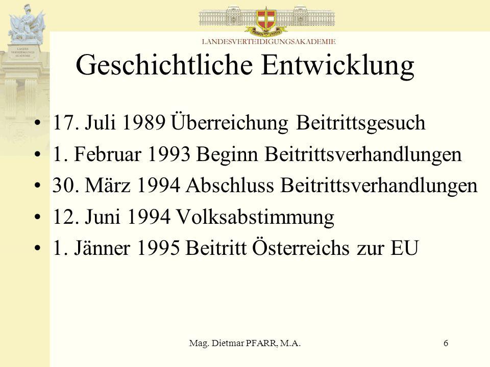 Mag. Dietmar PFARR, M.A.5 Europäische Union Artikel J.4 (1)Die Gemeinsame Außen- und Sicherheitspolitik umfasst sämtliche Fragen, welche die Sicherhei