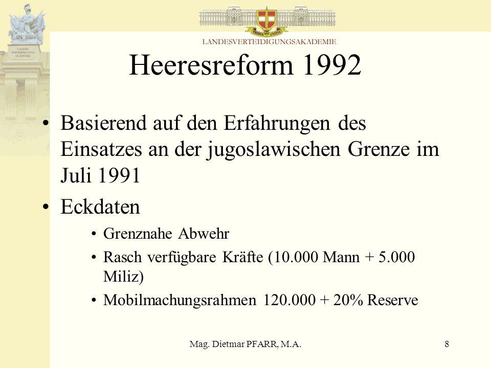 Mag. Dietmar PFARR, M.A.7 Artikel 79 B-VG (1) Dem Bundesheer obliegt die militärische Landesverteidigung. Es ist nach den Grundsätzen eines Milizsyste