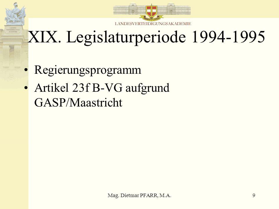 Mag. Dietmar PFARR, M.A.8 Heeresreform 1992 Basierend auf den Erfahrungen des Einsatzes an der jugoslawischen Grenze im Juli 1991 Eckdaten Grenznahe A
