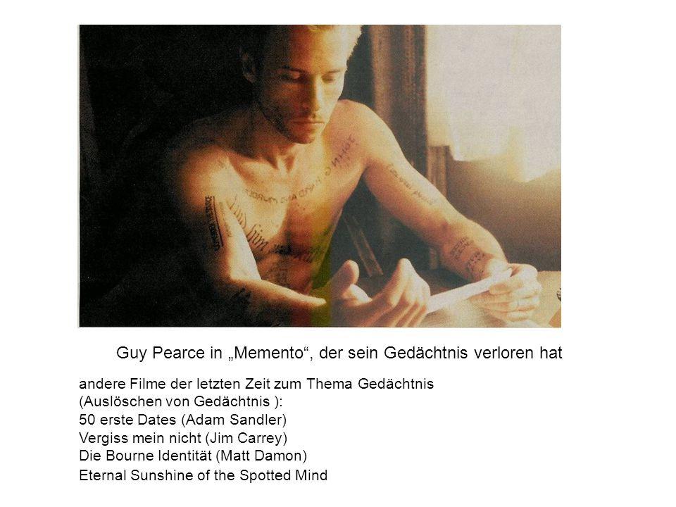 andere Filme der letzten Zeit zum Thema Gedächtnis (Auslöschen von Gedächtnis ): 50 erste Dates (Adam Sandler) Vergiss mein nicht (Jim Carrey) Die Bou