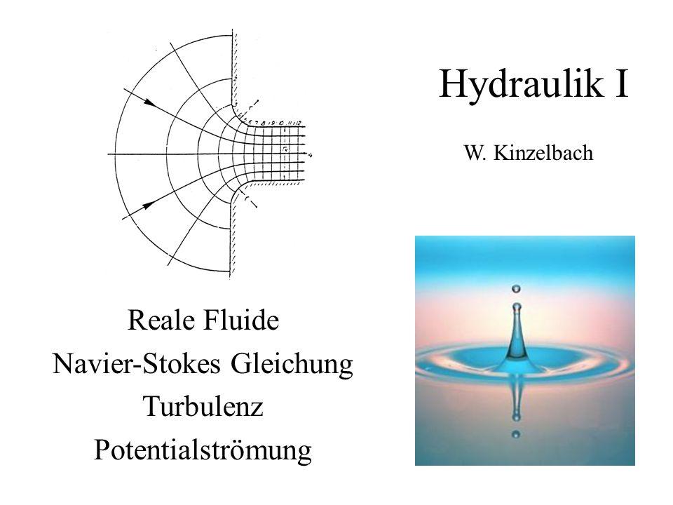 Hydraulik I Reale Fluide Navier-Stokes Gleichung Turbulenz Potentialströmung W. Kinzelbach