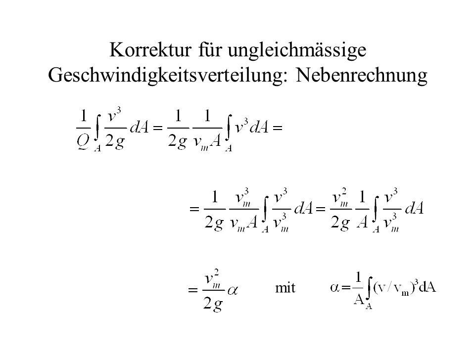 Korrektur für ungleichmässige Geschwindigkeitsverteilung: Nebenrechnung mit