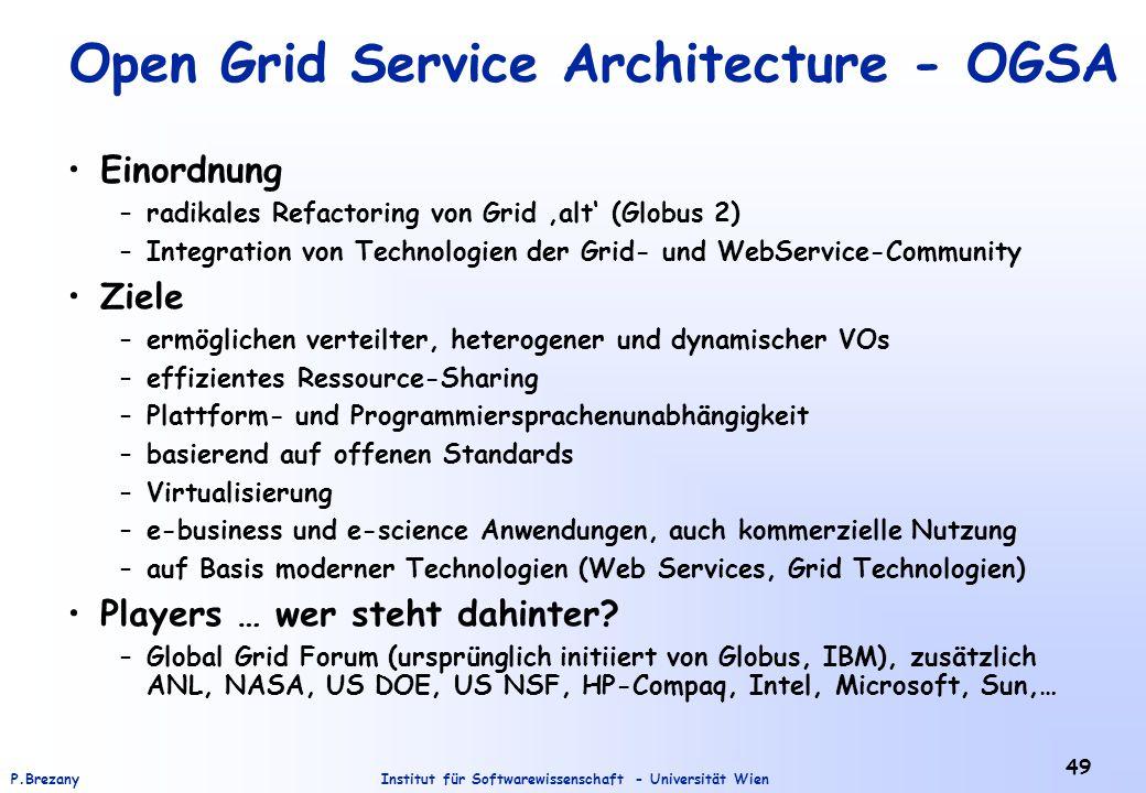 Institut für Softwarewissenschaft - Universität WienP.Brezany 49 Open Grid Service Architecture - OGSA Einordnung –radikales Refactoring von Grid 'alt