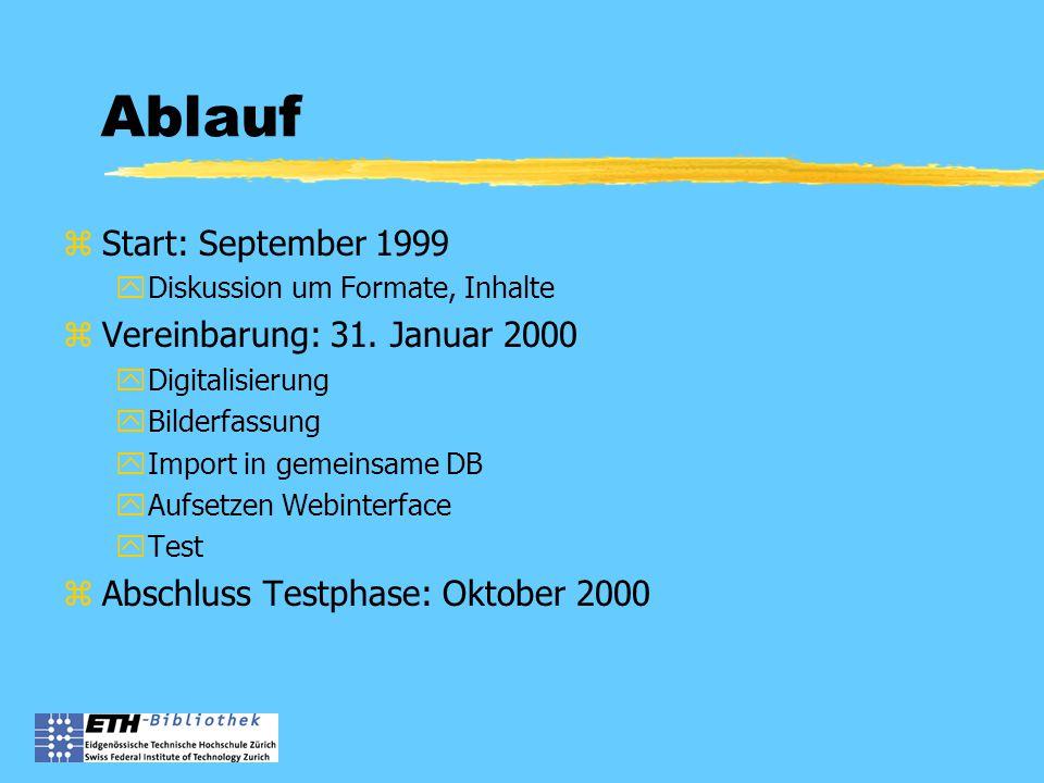 Ablauf zStart: September 1999 yDiskussion um Formate, Inhalte zVereinbarung: 31.