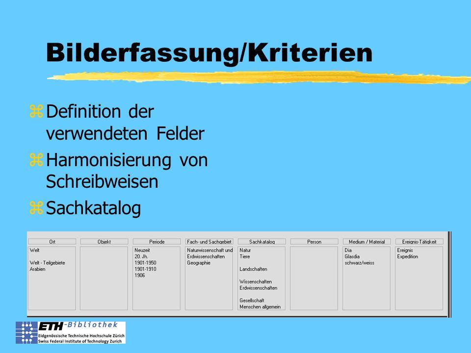 Bilderfassung/Kriterien zDefinition der verwendeten Felder zHarmonisierung von Schreibweisen zSachkatalog