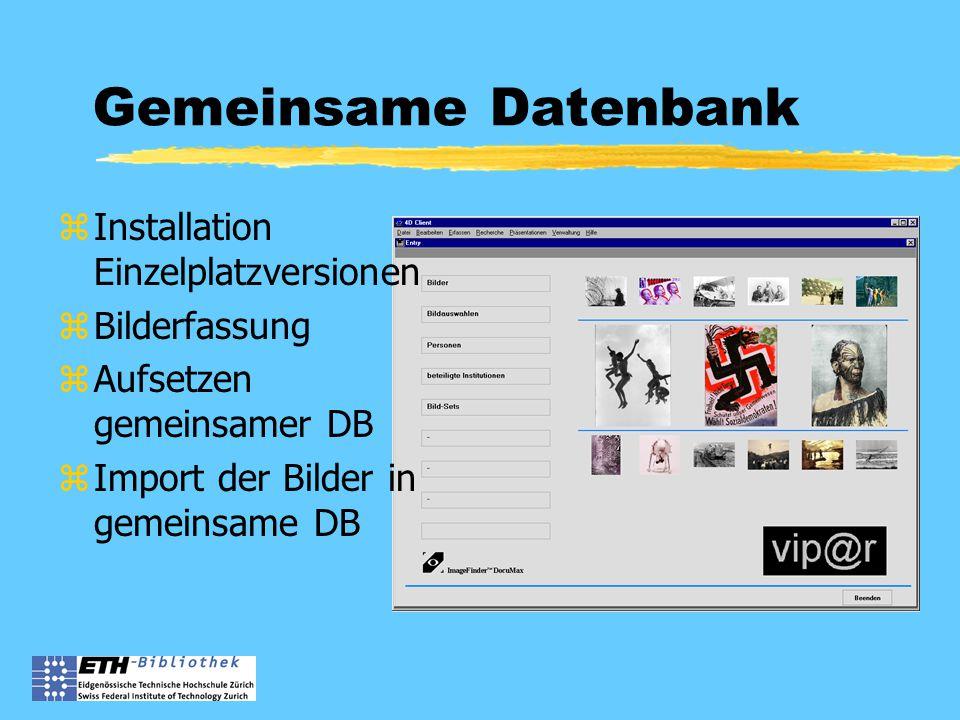 Gemeinsame Datenbank zInstallation Einzelplatzversionen zBilderfassung zAufsetzen gemeinsamer DB zImport der Bilder in gemeinsame DB
