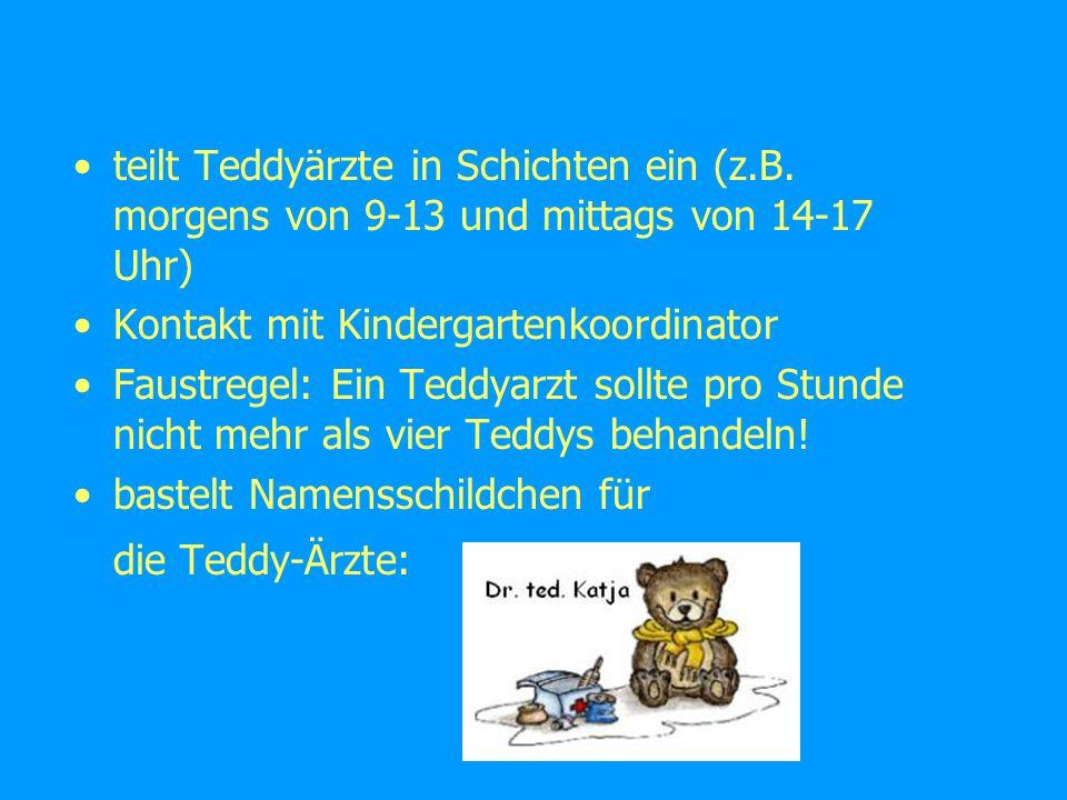 teilt Teddyärzte in Schichten ein (z.B.
