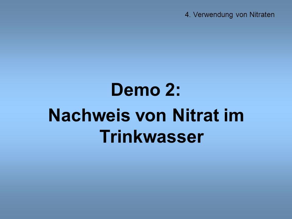 Demo 2: Nachweis von Nitrat im Trinkwasser 4. Verwendung von Nitraten