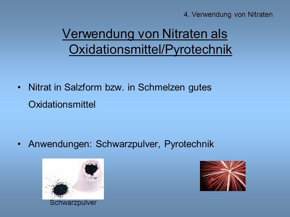 Verwendung von Nitraten als Oxidationsmittel/Pyrotechnik Nitrat in Salzform bzw.