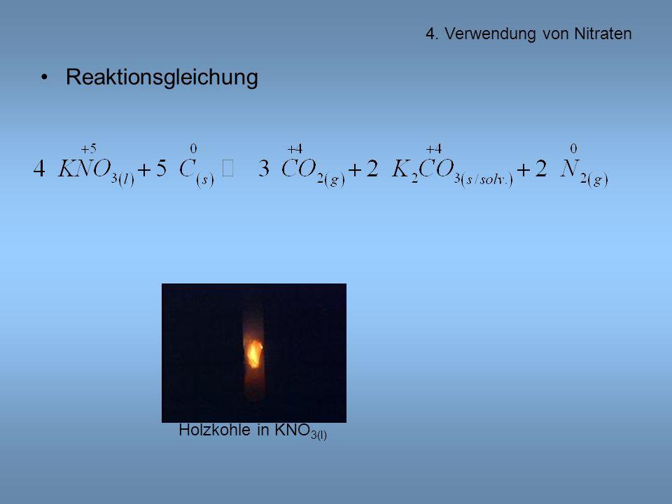 Reaktionsgleichung 4. Verwendung von Nitraten Holzkohle in KNO 3(l)