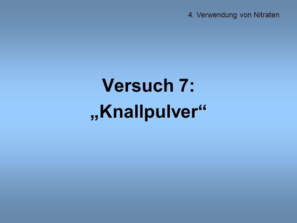 """Versuch 7: """"Knallpulver 4. Verwendung von Nitraten"""