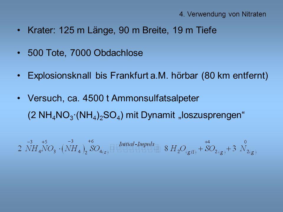 Krater: 125 m Länge, 90 m Breite, 19 m Tiefe 500 Tote, 7000 Obdachlose Explosionsknall bis Frankfurt a.M.