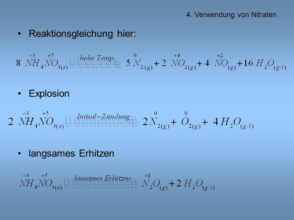 Reaktionsgleichung hier: Explosion langsames Erhitzen 4. Verwendung von Nitraten