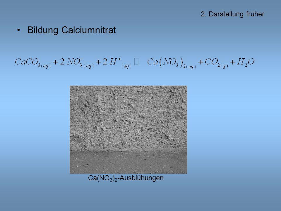 2. Darstellung früher Bildung Calciumnitrat Ca(NO 3 ) 2 -Ausblühungen
