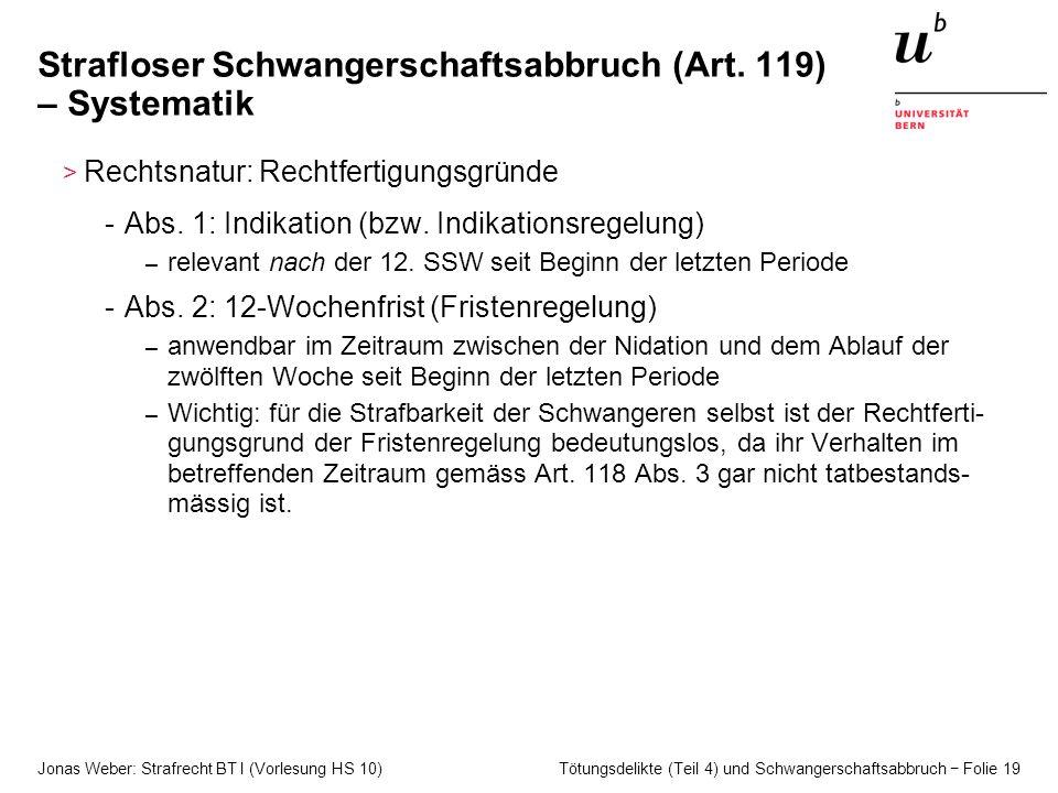 Jonas Weber: Strafrecht BT I (Vorlesung HS 10) Tötungsdelikte (Teil 4) und Schwangerschaftsabbruch − Folie 19 Strafloser Schwangerschaftsabbruch (Art.