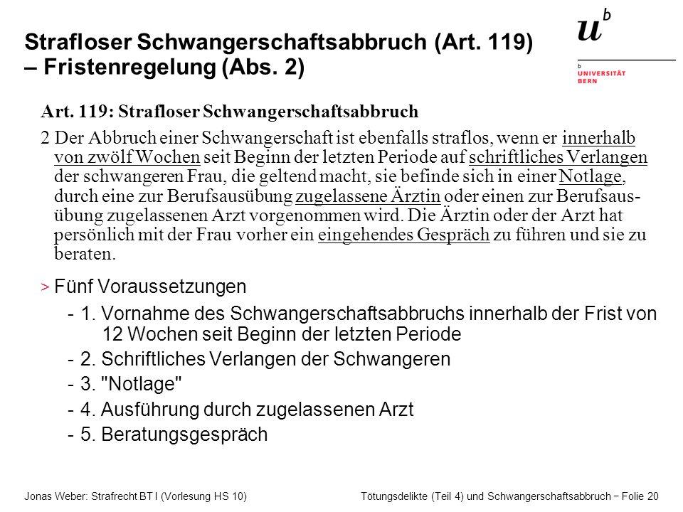 Jonas Weber: Strafrecht BT I (Vorlesung HS 10) Tötungsdelikte (Teil 4) und Schwangerschaftsabbruch − Folie 20 Strafloser Schwangerschaftsabbruch (Art.