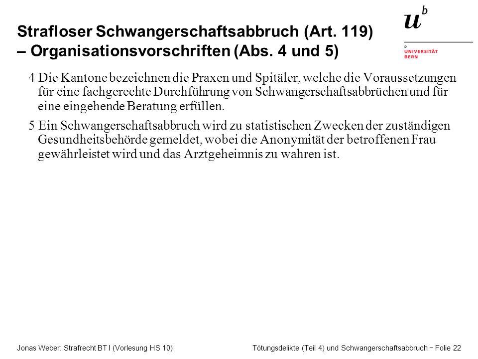 Jonas Weber: Strafrecht BT I (Vorlesung HS 10) Tötungsdelikte (Teil 4) und Schwangerschaftsabbruch − Folie 22 Strafloser Schwangerschaftsabbruch (Art.