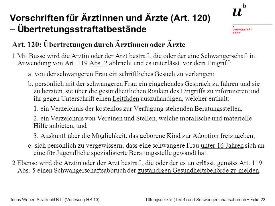 Jonas Weber: Strafrecht BT I (Vorlesung HS 10) Tötungsdelikte (Teil 4) und Schwangerschaftsabbruch − Folie 23 Vorschriften für Ärztinnen und Ärzte (Art.