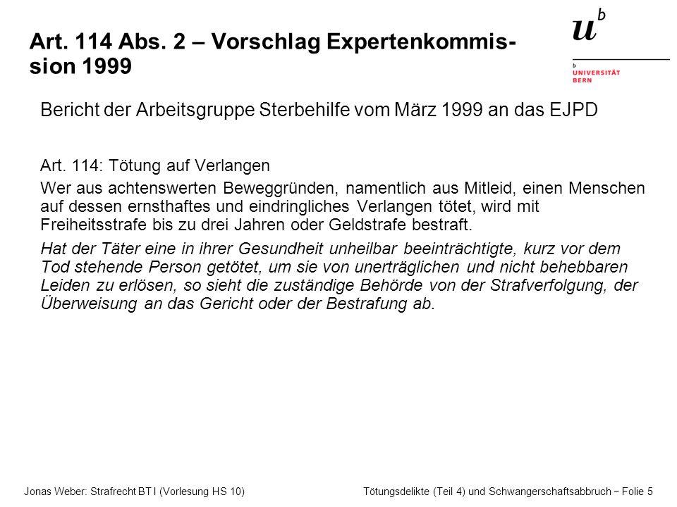 Jonas Weber: Strafrecht BT I (Vorlesung HS 10) Tötungsdelikte (Teil 4) und Schwangerschaftsabbruch − Folie 5 Art. 114 Abs. 2 – Vorschlag Expertenkommi