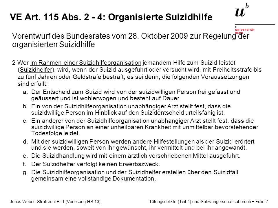 Jonas Weber: Strafrecht BT I (Vorlesung HS 10) Tötungsdelikte (Teil 4) und Schwangerschaftsabbruch − Folie 7 VE Art. 115 Abs. 2 - 4: Organisierte Suiz