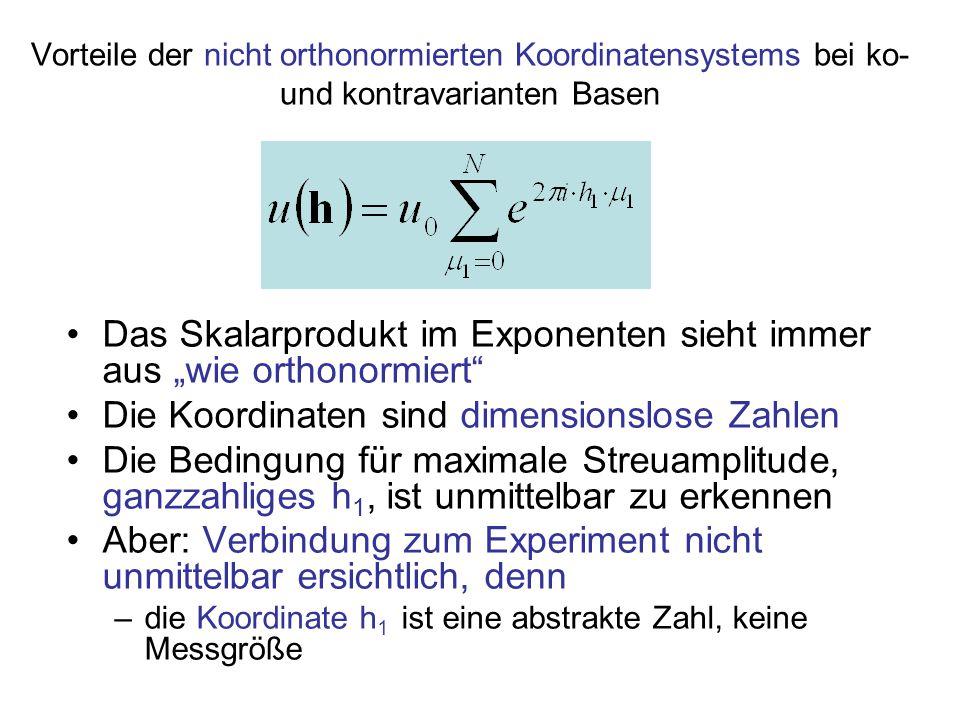 """Vorteile der nicht orthonormierten Koordinatensystems bei ko- und kontravarianten Basen Das Skalarprodukt im Exponenten sieht immer aus """"wie orthonorm"""