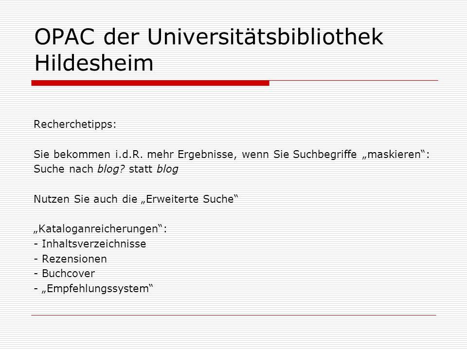 OPAC der Universitätsbibliothek Hildesheim Recherchetipps: Sie bekommen i.d.R.