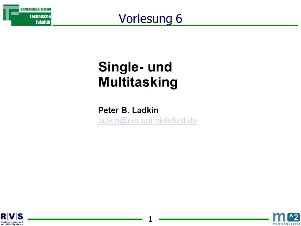 22 Beispiel: Scheduling Policy I ● Jeder Ready Prozess wird gestartet und läuft bis zum Ende ● Single-Tasking