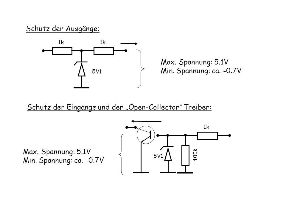 """Schutz der Ausgänge: 1k 5V1 Max. Spannung: 5.1V Min. Spannung: ca. -0.7V Schutz der Eingänge und der """"Open-Collector"""" Treiber: 1k 5V1 Max. Spannung: 5"""
