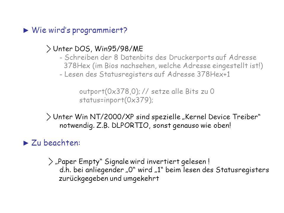 ► Wie wird's programmiert? ⃟ Unter DOS, Win95/98/ME - Schreiben der 8 Datenbits des Druckerports auf Adresse 378Hex (im Bios nachsehen, welche Adresse