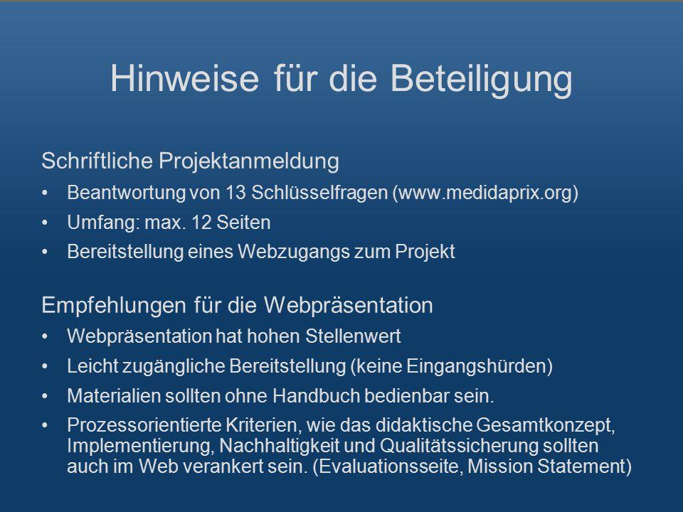 Hinweise für die Beteiligung Schriftliche Projektanmeldung Beantwortung von 13 Schlüsselfragen (www.medidaprix.org) Umfang: max.