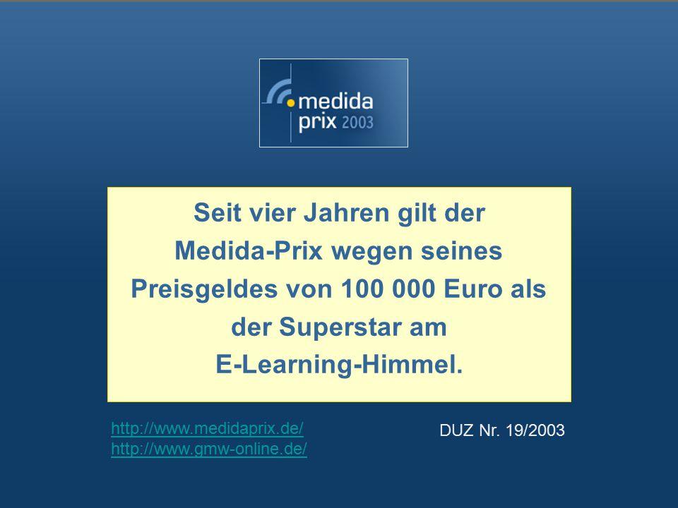 Seit vier Jahren gilt der Medida-Prix wegen seines Preisgeldes von 100 000 Euro als der Superstar am E-Learning-Himmel.