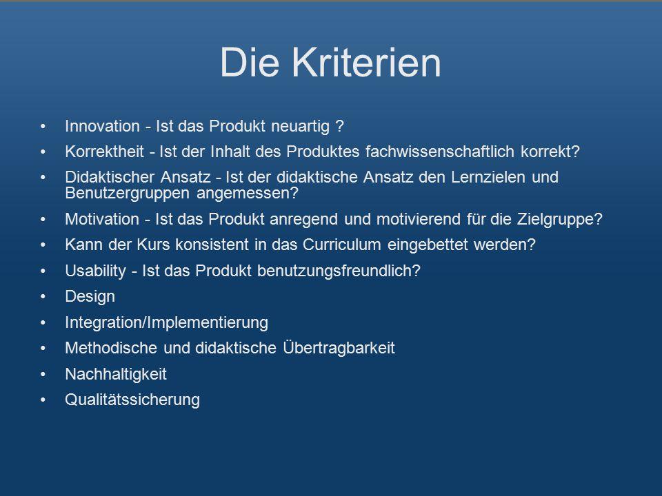 Die Kriterien Innovation - Ist das Produkt neuartig .