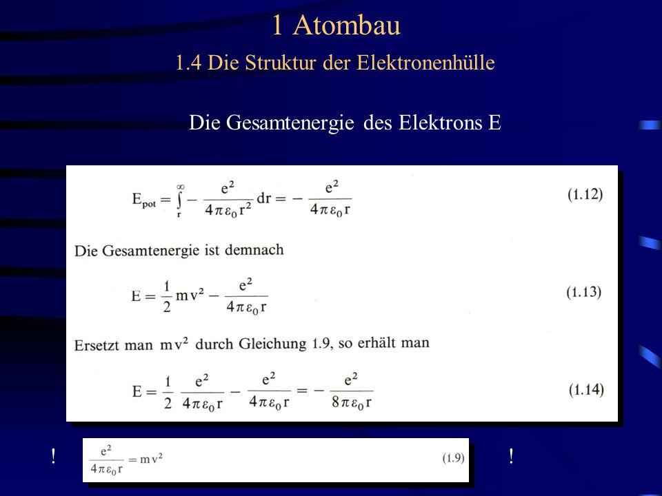 Die Gesamtenergie des Elektrons E !!