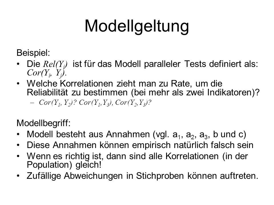Modellgeltung Beispiel: Die Rel(Y i ) ist für das Modell paralleler Tests definiert als: Cor(Y i, Y j ). Welche Korrelationen zieht man zu Rate, um di